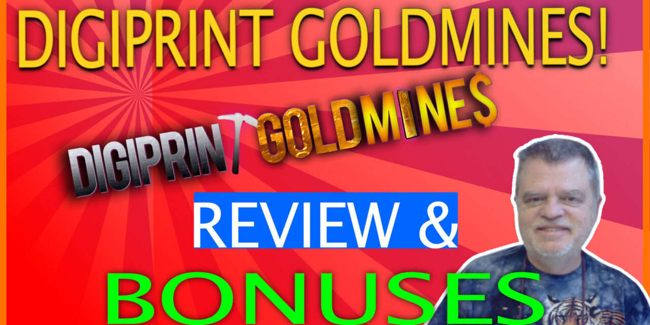 DigiPrint Goldmines Review
